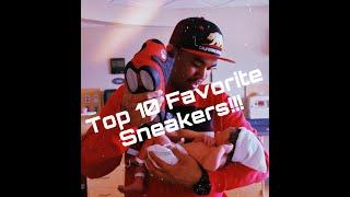 TOP 10 FAVORITE SNEAKERS! What Is Your Story? (Sneaker Series: Ep 1)
