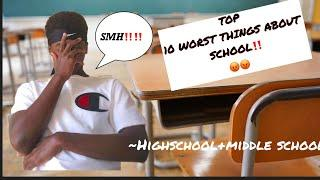 TOP 10 WORST THINGS ABOUT SCHOOL