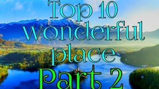 10 most wonderful places on planet earth !!nature video!!p nature world, beautiful nature video,