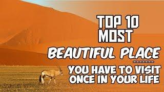 || beautiful place|| Top 10 most beautiful place in the world.