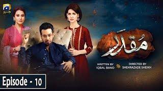 Muqaddar - Episode 10 || English Subtitles || 20th April 2020 - HAR PAL GEO