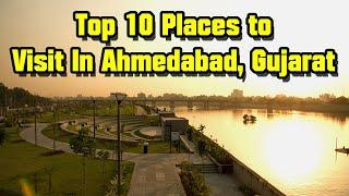 Top 10 Places to Visit in Ahmedabad, Gujarat | Ahmedabad Tourism Place 2020