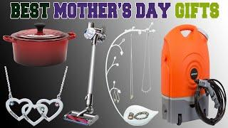 Best Mother's Day Gifts – Top 10 Mother's Day Gift Ideas in 2020 Review.