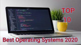 TOP 10 Best Operating Systems For Laptops And Computers 2020