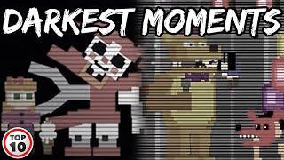 Top 10 FNAF Darkest Moments