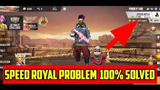 free fire speed royal problem | how to solve speed royal problem in free fire | speed royal