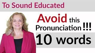 Avoid This Pronunciation for Professional English - 10 Words