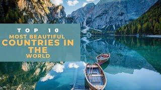 Top 10 Most Beautiful Country In The World 2020