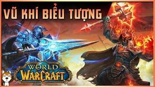 【World of Warcraft】Top 10 Vũ Khí Biểu Tượng | Cốt Truyện