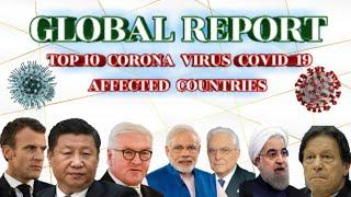 || Global Report Top 10 Corona Virus Covid19 Affected Country.  ||