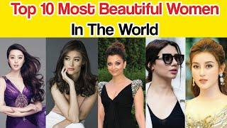 Top 10 Most Beautiful Women In The World | Most Beautiful Girls | Beautiful Celebrities In the world
