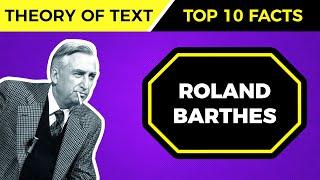 Top 10 Facts About ROLAND BARTHES' Theories