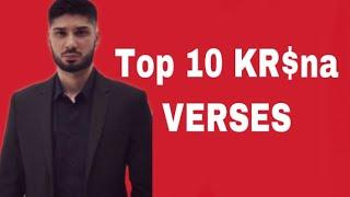 TOP 10 kR$NA FEATURING VERSES  OF ALL TIME