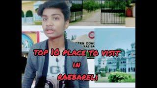 Top 10(ten) place to visit in raebareli ,  रायबली में घूमने की 10 सबसे अच्छी जगह है