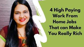 4 High Paying Real Work From Home Jobs! TOP Work From Home Jobs In India | Indian Work From Home Job