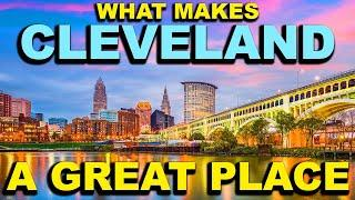 CLEVELAND, OHIO  Top 10 - What makes this a GREAT place!