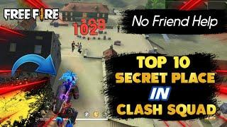 TOP 10 CLASH SQUAD SECRET PLACE FREE FIRE