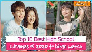 Top 10 Best High School C-Dramas of 2020 | New high school/college chinese dramas you must watch