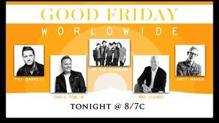 Good Friday Worldwide with Chris Tomlin and Max Lucado