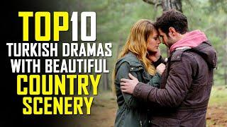 Top 10 Best Turkish Drama Series With Beautiful Country Scenery
