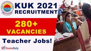 KUK Recruitment 2021 : 280+ Teacher Vacancy 2021 |  10th, 12th Pass  Jobs |  Kurukshetra Univers