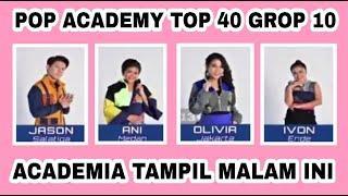 TOP 40 GROUP 10 POP ACADEMY INDOSIAR || peserta tampil top 40 group 10