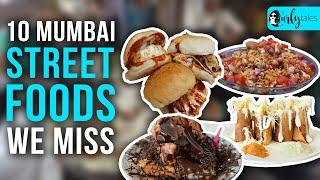 10 Mumbai Street Foods We Miss During Lockdown | Curly Tales