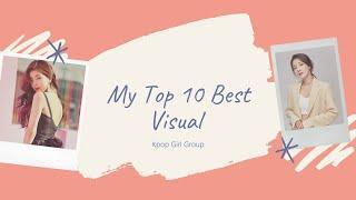 My Top 10 Visual in Kpop Girl Group