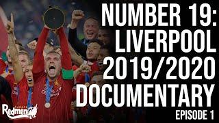 Number 19: The Liverpool 2019/20 Season Documentary | Episode 1: A Flying Start
