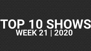 Top 10 Shows   Week 21   2020