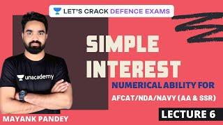 L6: Simple Interest | Numerical Ability for Defence Exams | AFCAT 1 2020 Exam