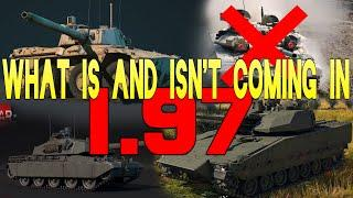 What Is and Isn't coming in 1.97 - War Thunder