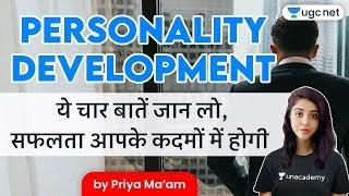 Personality Development | Top Four Personality Improvement Skills You Need To Adopt | By Priya Ma'am