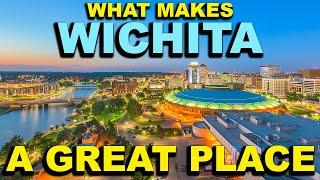 WICHITA, KANSAS Top 10 - What makes this a GREAT place!