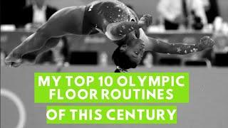 My Top 10 Olympic Floor Routines of this Century/Women's Artistic Gymnastics