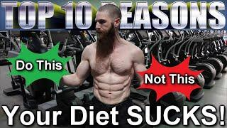 Top 10 Reasons YOUR DIET SUCKS! Why Do Diets Fail? Stop Dieting Start Living | Work Smart Not Hard