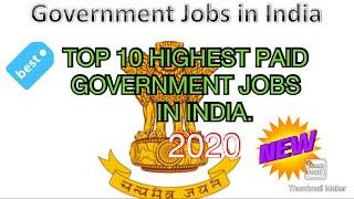 TOP 10 HIGHEST PAID GOVERNMENT JOBS IN INDIA