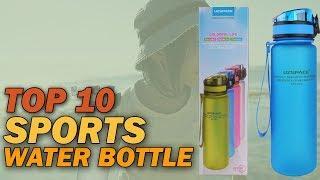 Top 10 Best Sports Water Bottle