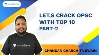 Let's Crack OPSC with Top-10 Series | Part 2 | Chandan Swain