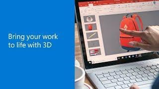 Bring your work to life with 3D in Office 365