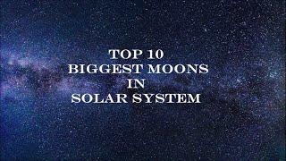 Top 10 Biggest Moons In Solar System