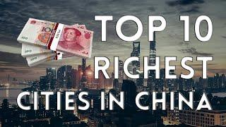 TOP 10 RICHEST CITIES IN CHINA 2020 (NIGHT VERSION) | About China