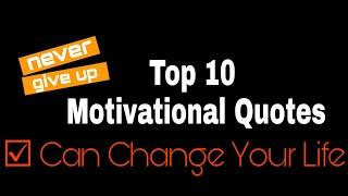 Top 10 Motivational Quotes / Can Change Your Life ☑