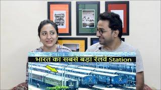 Pakistani Reacts to भारत के 10 सबसे बड़े रेलवे स्टेशन | Top 10 Largest Railway Stations in India