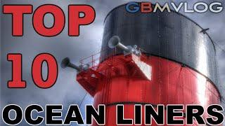 Top 10 Ocean Liners
