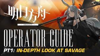 #Arknights Operator Guide: Savage - The Operator Ruined By The Community - Part 1 of 2