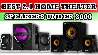 Top 3: Best 2.1 Home Theater System Under 3000 | Best Home Theater System 2021 | Budget Home Theatre