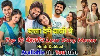 Top 10 New Love Story South Movies Dubbed In Hindi |_All Time | Available On YouTube