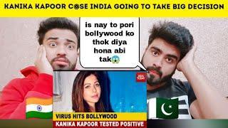 Kanika Kapoor Case India is going To take Big decision | Pakistani Bros Reactions |