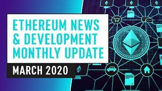 Ethereum News, Innovation & Development - March Update